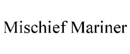 MISCHIEF MARINER