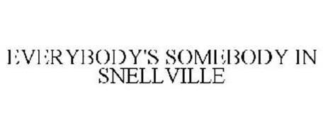 EVERYBODY'S SOMEBODY IN SNELLVILLE
