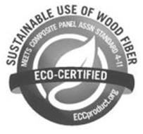 SUSTAINABLE USE OF WOOD FIBER MEETS COMPOSITE PANEL ASSN STANDARD 4-11 ECO-CERTIFIED ECCPRODUCT.ORG