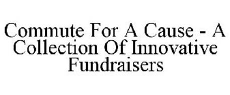 COMMUTE FOR A CAUSE - A COLLECTION OF INNOVATIVE FUNDRAISERS
