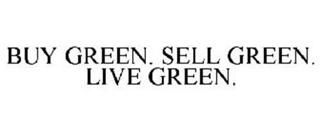 BUY GREEN. SELL GREEN. LIVE GREEN.