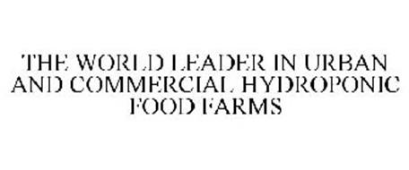 THE WORLD LEADER IN URBAN AND COMMERCIAL HYDROPONIC FOOD FARMS