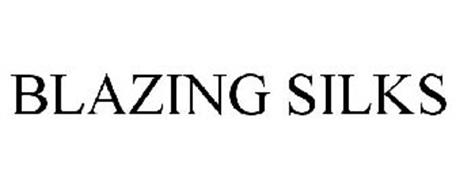 BLAZING SILKS