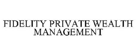 FIDELITY PRIVATE WEALTH MANAGEMENT
