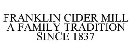 FRANKLIN CIDER MILL A FAMILY TRADITION SINCE 1837