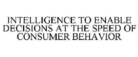 INTELLIGENCE TO ENABLE DECISIONS AT THE SPEED OF CONSUMER BEHAVIOR