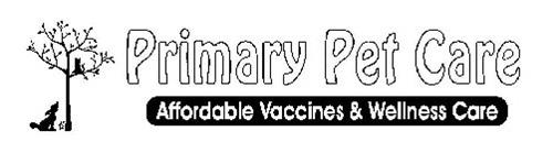 PRIMARY PET CARE AFFORDABLE VACCINES & WELLNESS CARE