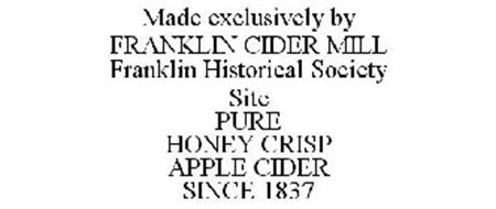 MADE EXCLUSIVELY BY FRANKLIN CIDER MILL FRANKLIN HISTORICAL SOCIETY SITE PURE HONEY CRISP APPLE CIDER SINCE 1837