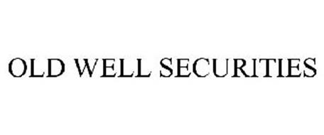 OLD WELL SECURITIES