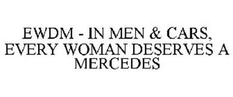 EWDM - IN MEN & CARS, EVERY WOMAN DESERVES A MERCEDES