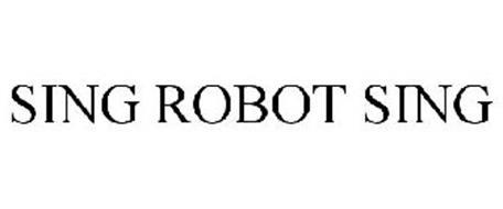 SING ROBOT SING