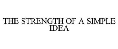 THE STRENGTH OF A SIMPLE IDEA