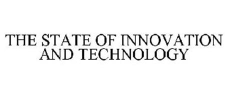 THE STATE OF INNOVATION AND TECHNOLOGY