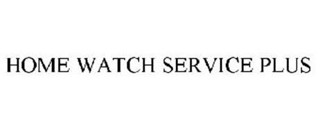 HOME WATCH SERVICE PLUS