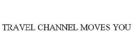 TRAVEL CHANNEL MOVES YOU