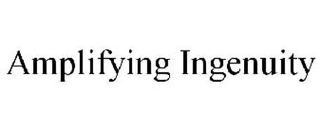 AMPLIFYING INGENUITY
