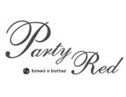 PARTY RED BY BREAD N BUTTER