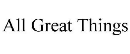 ALL GREAT THINGS