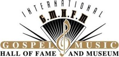 INTERNATIONAL G.M.H.F.M. GOSPEL MUSIC HALL OF FAME AND MUSEUM