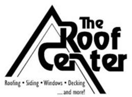 THE ROOF CENTER ROOFING · SIDING · WINDOWS · DECKING .... AND MORE!