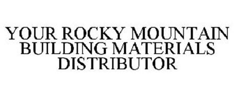 YOUR ROCKY MOUNTAIN BUILDING MATERIALS DISTRIBUTOR