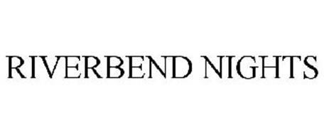 RIVERBEND NIGHTS
