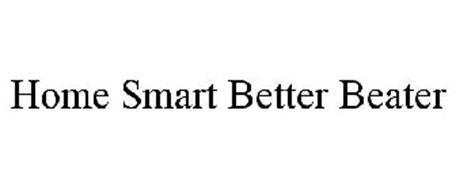 HOME SMART BETTER BEATER