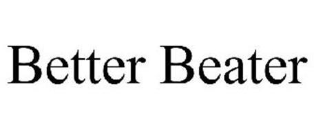 BETTER BEATER