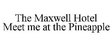 THE MAXWELL HOTEL MEET ME AT THE PINEAPPLE