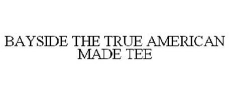BAYSIDE THE TRUE AMERICAN MADE TEE