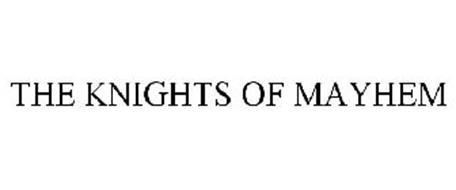 THE KNIGHTS OF MAYHEM