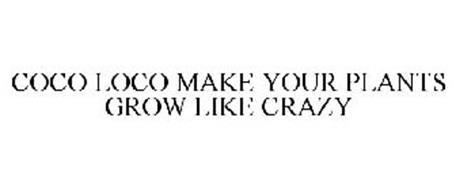 COCO LOCO MAKE YOUR PLANTS GROW LIKE CRAZY