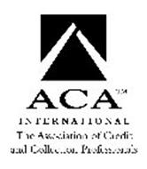 ACA INTERNATIONAL THE ASSOCIATION OF CREDIT AND COLLECTION PROFESSIONALS