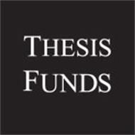 THESIS FUNDS