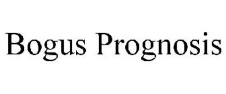 BOGUS PROGNOSIS