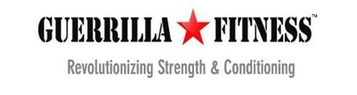 GUERRILLA FITNESS REVOLUTIONIZING STRENGTH & CONDITIONING