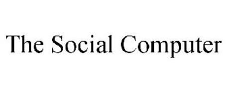 THE SOCIAL COMPUTER
