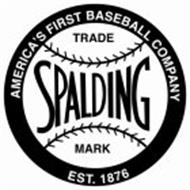 AMERICA'S FIRST BASEBALL COMPANY SPALDING TRADE MARK EST. 1876