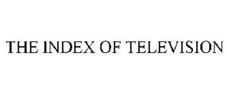 THE INDEX OF TELEVISION