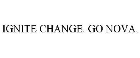 IGNITE CHANGE. GO NOVA.