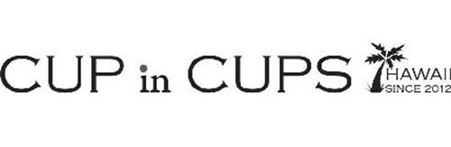 CUP IN CUPS HAWAII SINCE 2012
