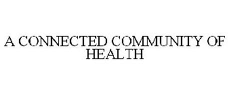 A CONNECTED COMMUNITY OF HEALTH