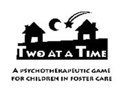 TWO AT A TIME A PSYCHOTHERAPEUTIC GAME FOR CHILDREN IN FOSTER CARE