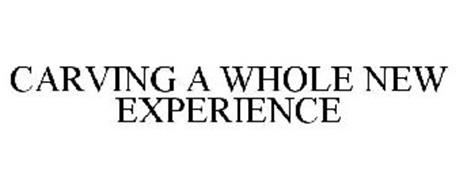 CARVING A WHOLE NEW EXPERIENCE