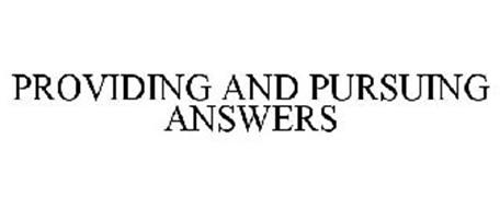 PROVIDING AND PURSUING ANSWERS