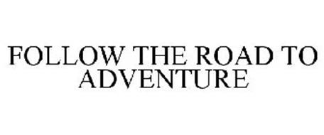 FOLLOW THE ROAD TO ADVENTURE