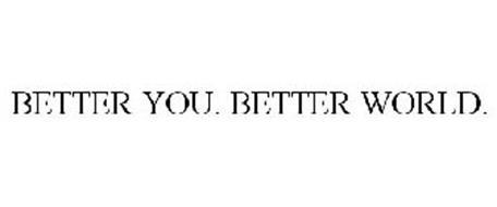 BETTER YOU. BETTER WORLD.