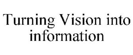 TURNING VISION INTO INFORMATION