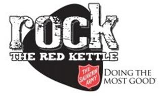 ROCK THE RED KETTLE THE SALVATION ARMY DOING THE MOST GOOD