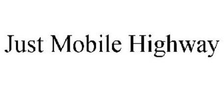 JUST MOBILE HIGHWAY